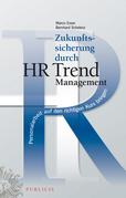 Zukunftssicherung durch HR Trend Management: Personalarbeit auf den richtigen Kurs bringen