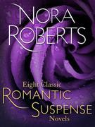 Eight Classic Nora Roberts Romantic Suspense Novels: Brazen Virtue, Carnal Innocence, Divine Evil, Genuine Lies, Hot Ice, Public Secrets, Sacred Sins,