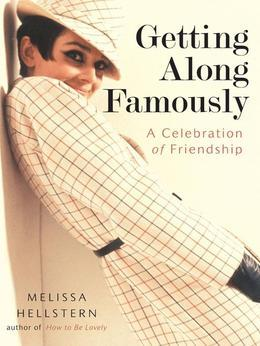 Getting Along Famously: A Celebration of Friendship