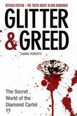 Glitter & Greed: The Secret World of the Diamond Cartel