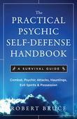 The Practical Psychic Self-Defense Handbook: A Survival Guide