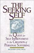 The Seeking Self: The Quest for Self Improvement and the Creation of Personal Suffering