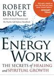 Energy Work: The Secrets of Healing and Spiritual Development