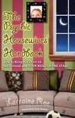 The Psychic Housewives' Handbook: How to Keep Your Feet on the Ground and Your Head in the Stars