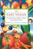 The Easy Vegan: Over 440 Delicious Recipes and Menus for Every Day of the Year