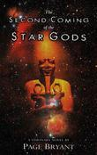 The Second Coming of the Star Gods: A Visionary Novel