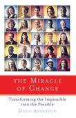 The Miracle of Change: Transforming the Impossible into the Possible