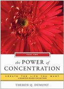 The Power of Concentration, Part Two: Create the Life You Want, a Hampton Roads Collection