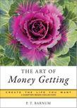 The Art of Money Getting: Create the Life You Want, a Hampton Roads Collection