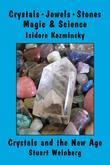 Crystals, Jewels, Stones: Magic & Science