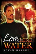 Love, Like Water