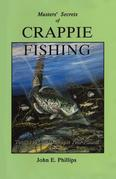 Masters' Secrets of Crappie Fishing