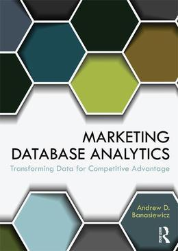 Marketing Database Analytics: Transforming Data for Competitive Advantage