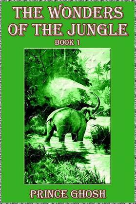 The Wonders of the Jungle, Book 1