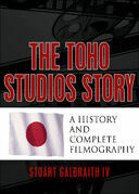The Toho Studios Story: A History and Complete Filmography