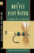 The Dry Fly and Fast Water