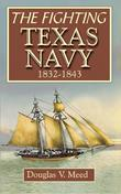 Fighting Texas Navy 1832-1843