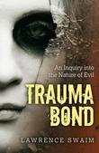 Trauma Bond: An Inquiry into the Nature of Evil