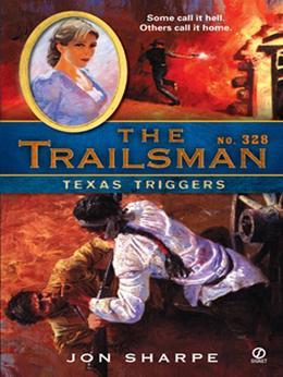 The Trailsman #328: Texas Triggers