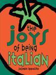 The Joys of Being Italian
