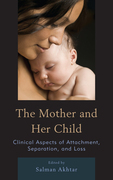 The Mother and Her Child: Clinical Aspects of Attachment, Separation, and Loss