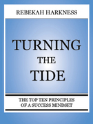 Turning the Tide - The Top Ten Principles of a Success Mindset