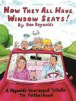 Now They All Have Window Seats!: A Reynolds Unwrapped Tribute to Fatherhood