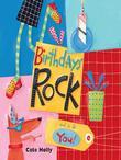 Birthdays Rock and So Do You!