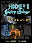 Hockey's Glory Days: The 1950s and '60s