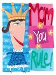 Mom, You Rule!