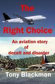 The Right Choice: An aviation story of deceit and disaster