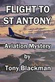 Flight to St Antony: An aviation mystery