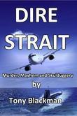 Dire Strait: Murder, Mayhem and Skulduggery