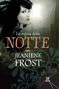Jeaniene Frost - La regina della notte