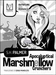 Apocalyptical Marshmellow Crunchers