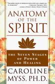 Caroline Myss - Anatomy of the Spirit: The Seven Stages of Power and Healing