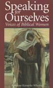 Speaking for Ourselves: Voices of Biblical Women