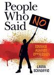 People Who Said No: Courage Against Oppression