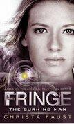 Fringe - The Burning Man (Novel #2)