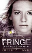 Fringe - The Burning Man (Novel #2)