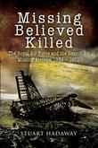 Missing Believed Killed: The Royal Air Force and the Search for Missing Aircrew 1939-1952