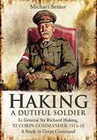 LT Gen Sir Richard Haking, XI Corps Commander 1915-18: A Study in Corps Command