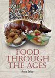 Food Through the Ages: From Stuffed Dormice to Pineapple Hedgehogs