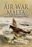 Air War Malta: June 1940 to November 1942
