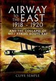 Airway to the East 1918-1920
