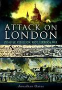 Attack on London: Disaster, Rebellion, Riot, Terror and War