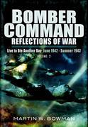 Bomber Command: Reflections of War: Volume 2 Intensified Attack 1941- 1942