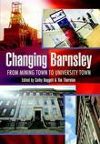 Changing Barnsley: From Mining Town to University Town