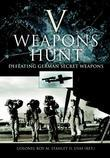 V-Weapons Hunt: Defeating German Secret Weapons