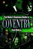 Foul Deeds and Suspicious Deaths in Coventry
